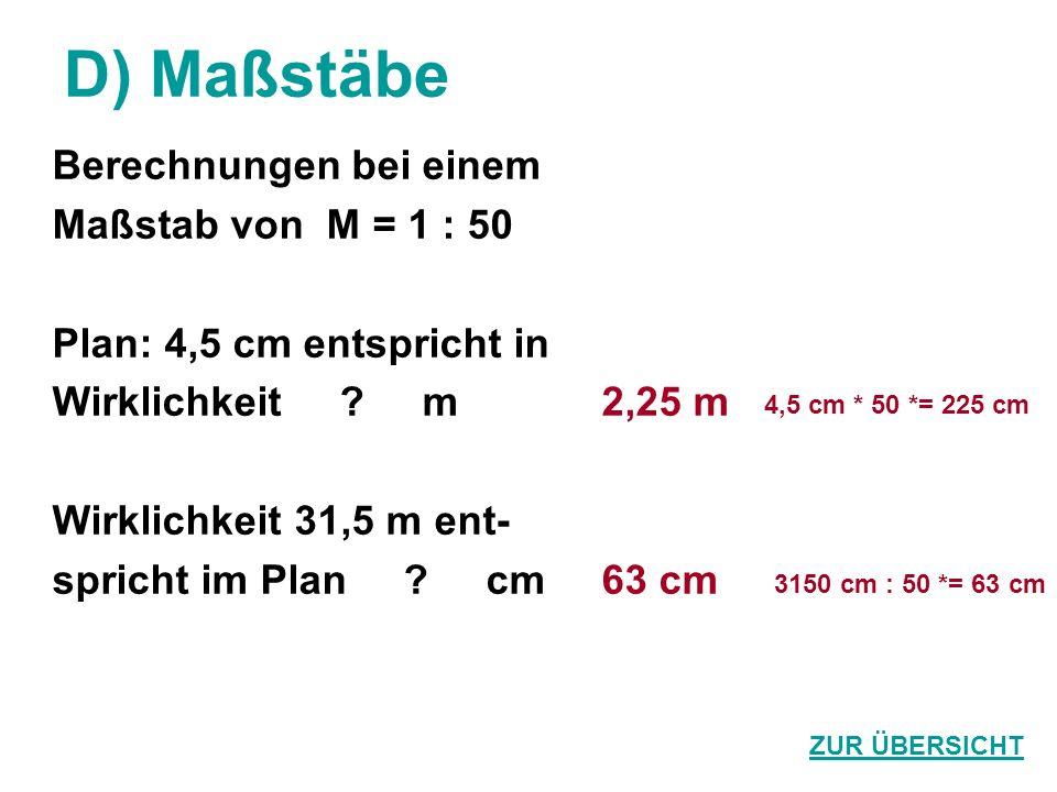 D) Maßstäbe Berechnungen bei einem Maßstab von M = 1 : 50
