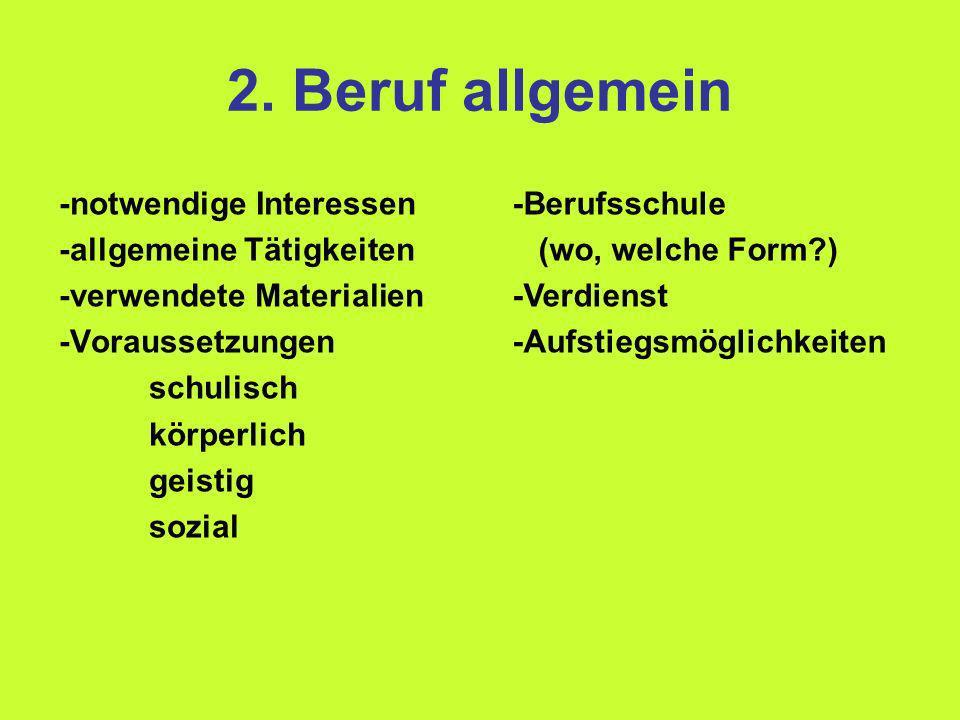 2. Beruf allgemein -notwendige Interessen -allgemeine Tätigkeiten