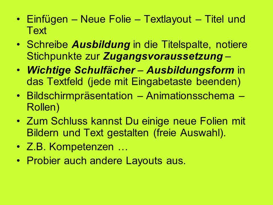 Einfügen – Neue Folie – Textlayout – Titel und Text