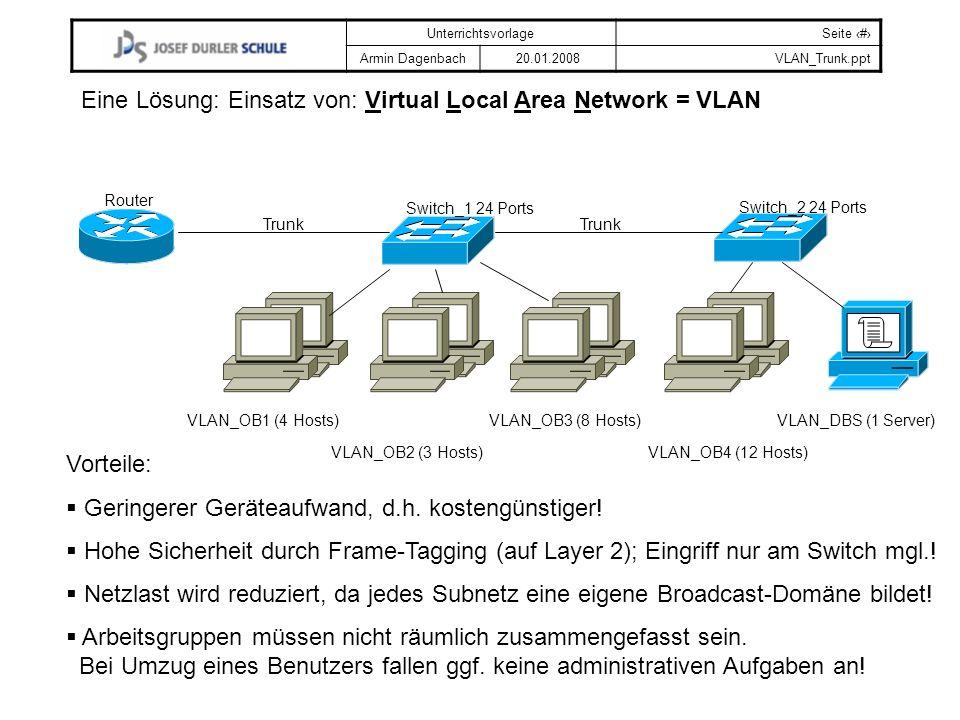 Eine Lösung: Einsatz von: Virtual Local Area Network = VLAN