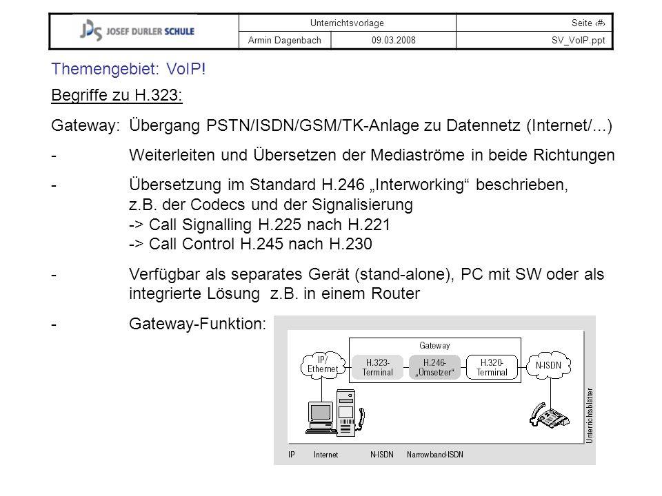 Gateway: Übergang PSTN/ISDN/GSM/TK-Anlage zu Datennetz (Internet/...)
