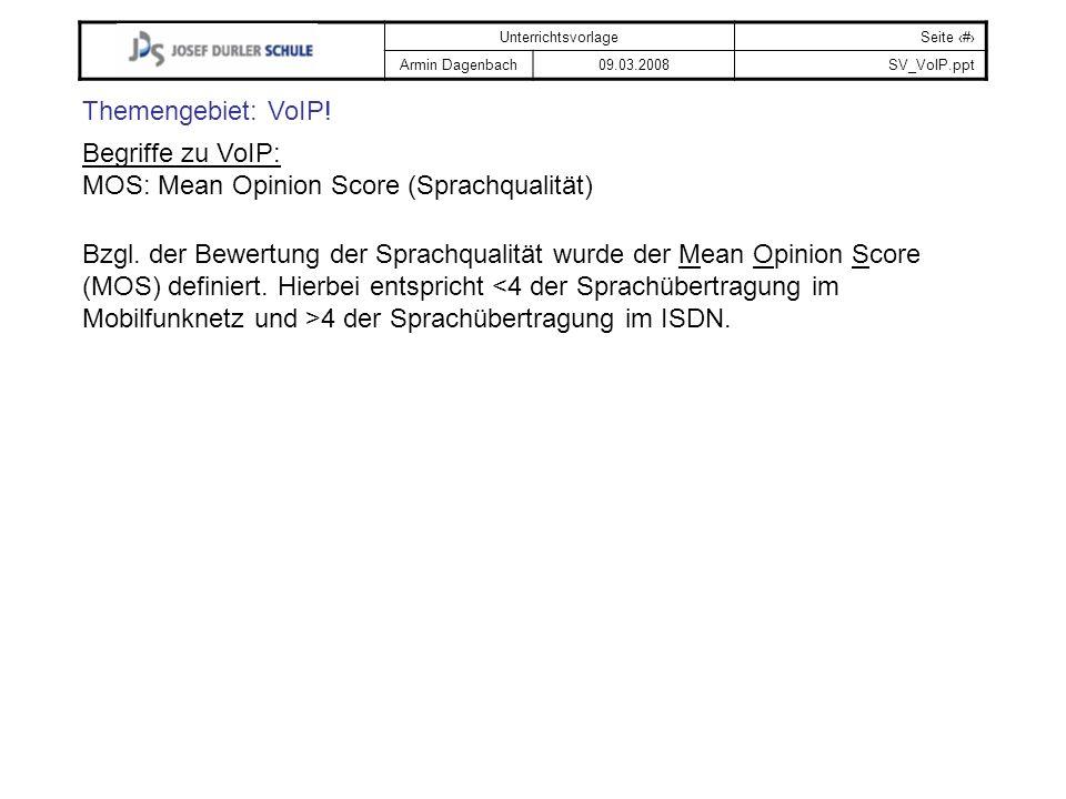 Themengebiet: VoIP! Begriffe zu VoIP: MOS: Mean Opinion Score (Sprachqualität)