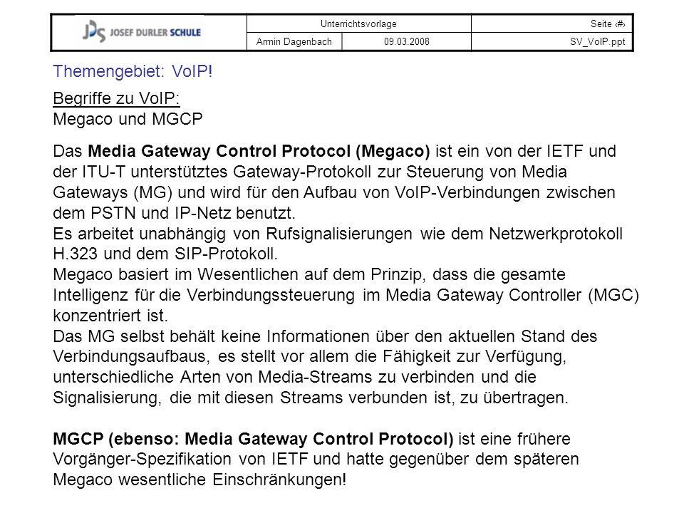 Themengebiet: VoIP! Begriffe zu VoIP: Megaco und MGCP.