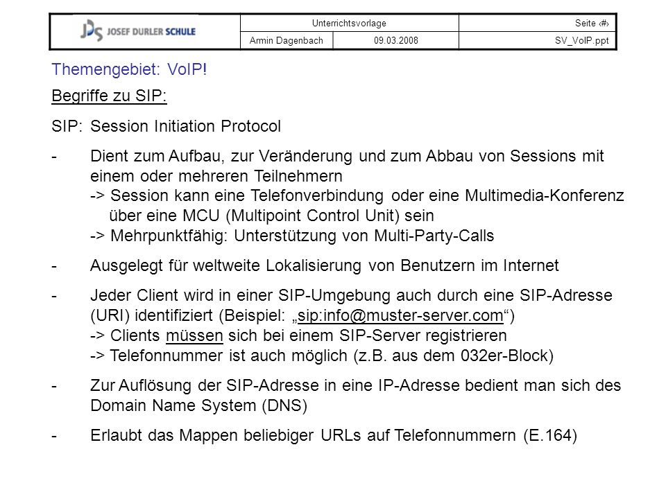 Themengebiet: VoIP! Begriffe zu SIP: SIP: Session Initiation Protocol.