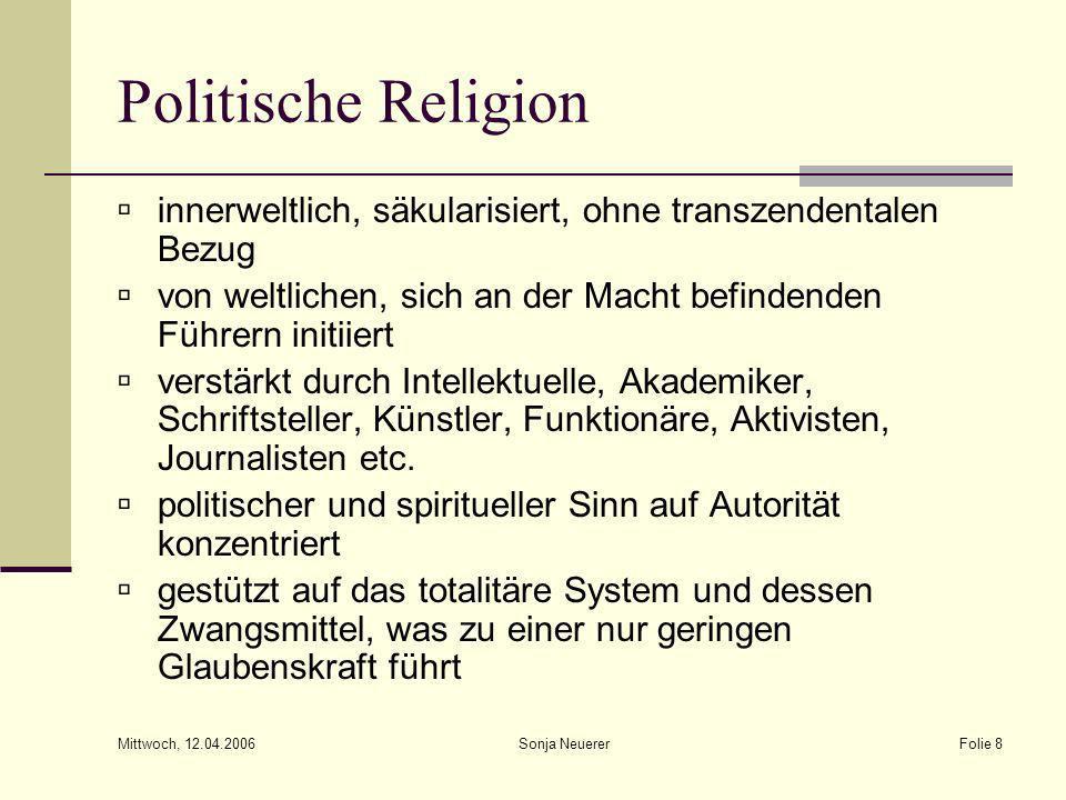 Politische Religioninnerweltlich, säkularisiert, ohne transzendentalen Bezug. von weltlichen, sich an der Macht befindenden Führern initiiert.