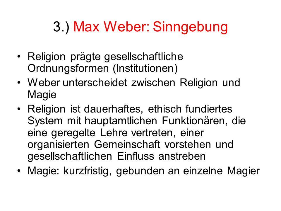 3.) Max Weber: Sinngebung