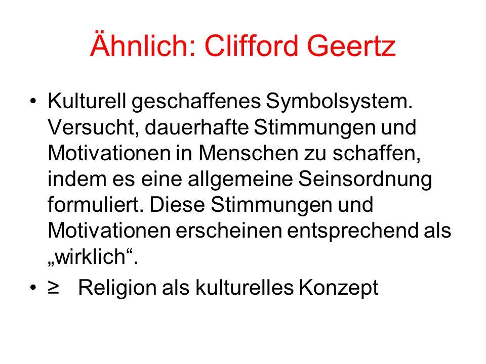 Ähnlich: Clifford Geertz