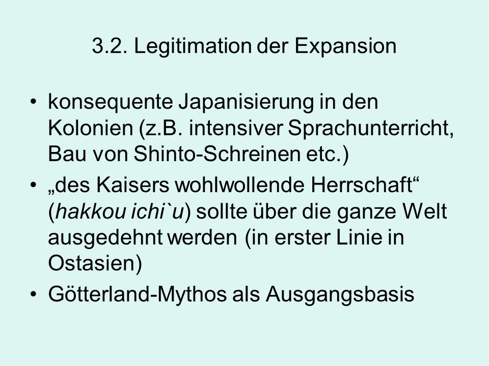 3.2. Legitimation der Expansion