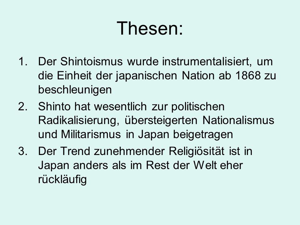 Thesen:Der Shintoismus wurde instrumentalisiert, um die Einheit der japanischen Nation ab 1868 zu beschleunigen.