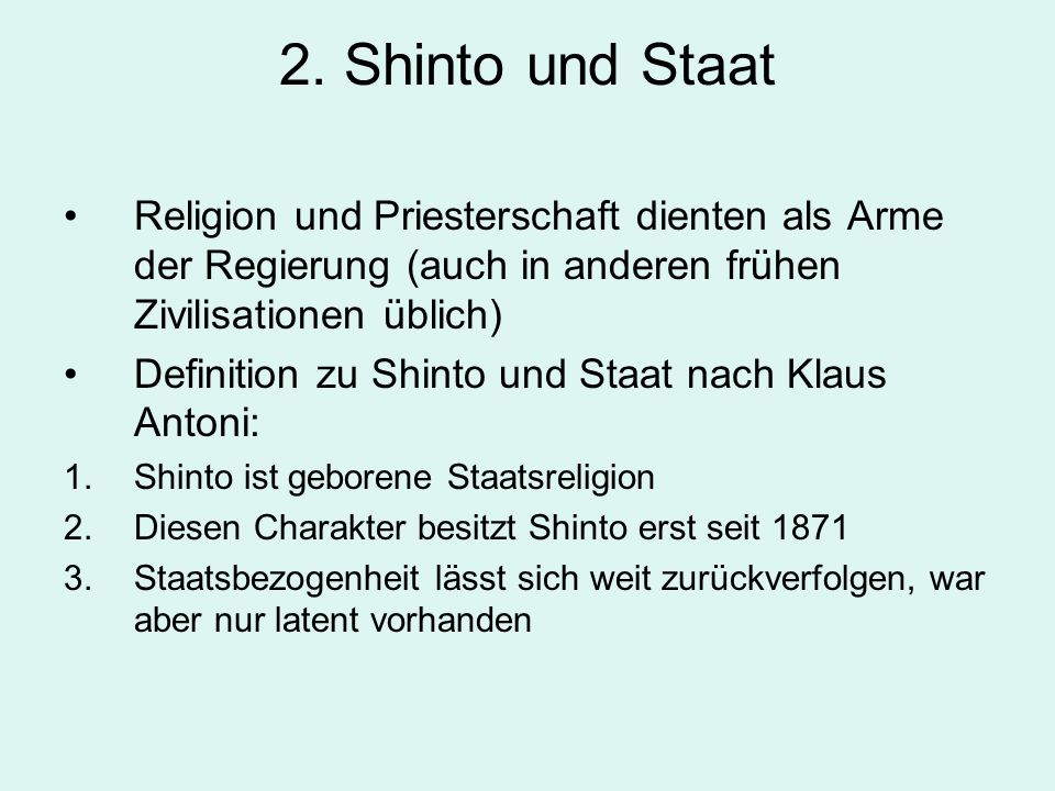 2. Shinto und StaatReligion und Priesterschaft dienten als Arme der Regierung (auch in anderen frühen Zivilisationen üblich)