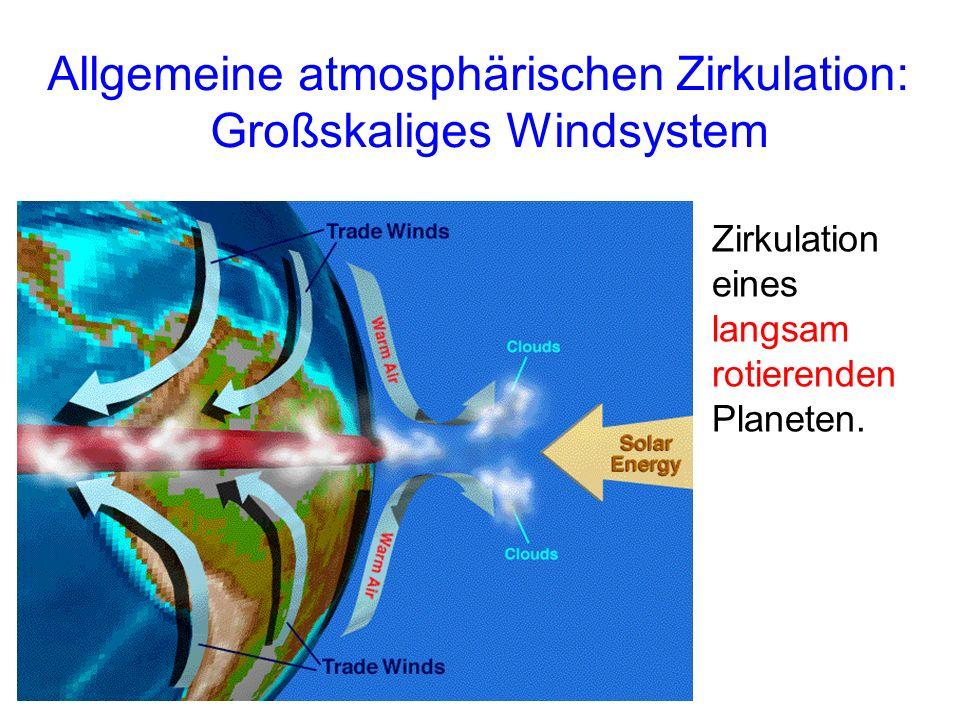 Allgemeine atmosphärischen Zirkulation: Großskaliges Windsystem