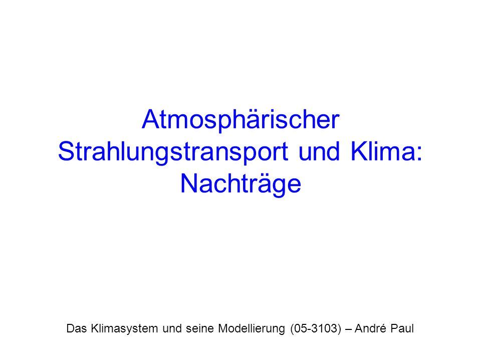 Atmosphärischer Strahlungstransport und Klima: Nachträge
