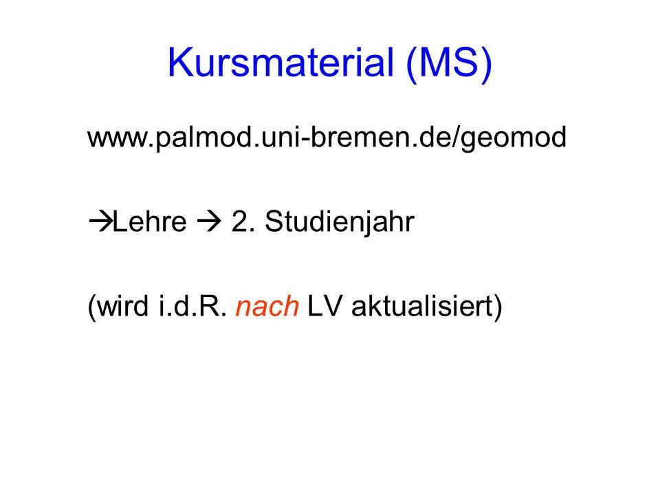 Kursmaterial (MS) www.palmod.uni-bremen.de/geomod