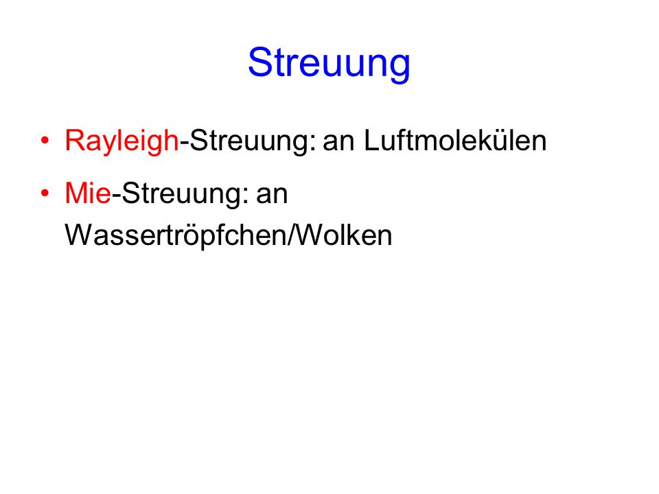 Streuung Rayleigh-Streuung: an Luftmolekülen