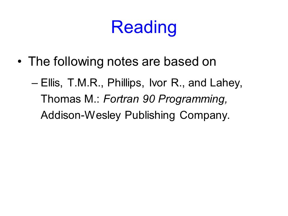 Reading The following notes are based on