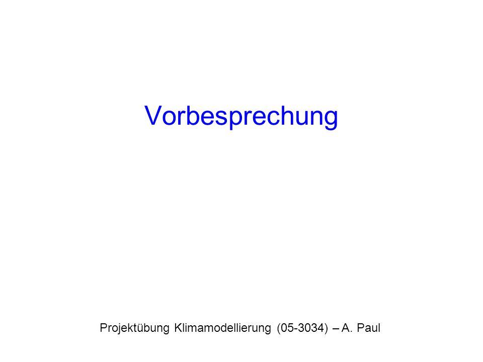 Projektübung Klimamodellierung (05-3034) – A. Paul