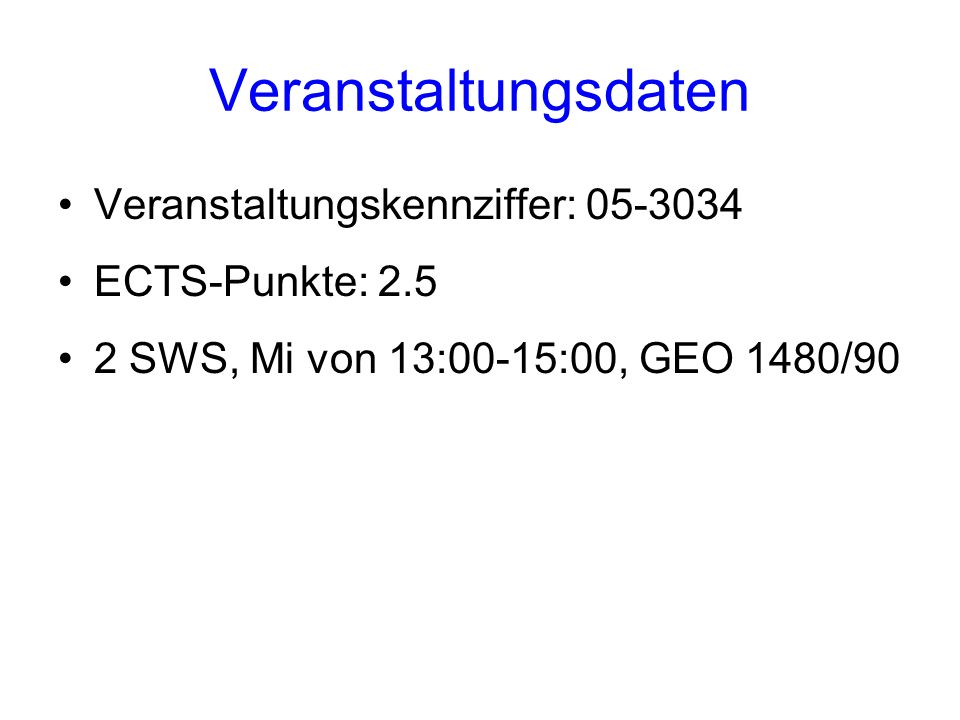 Veranstaltungsdaten Veranstaltungskennziffer: 05-3034 ECTS-Punkte: 2.5
