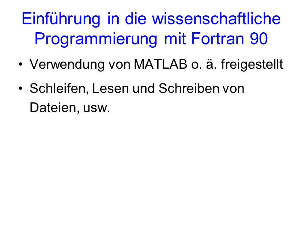 Einführung in die wissenschaftliche Programmierung mit Fortran 90