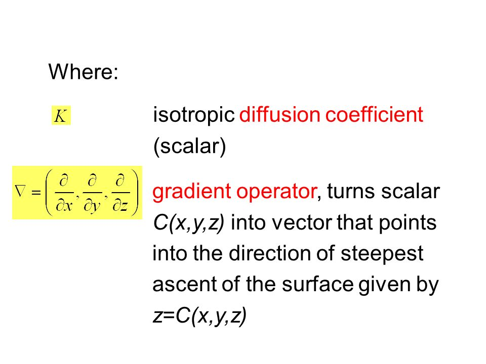 Where: isotropic diffusion coefficient (scalar)