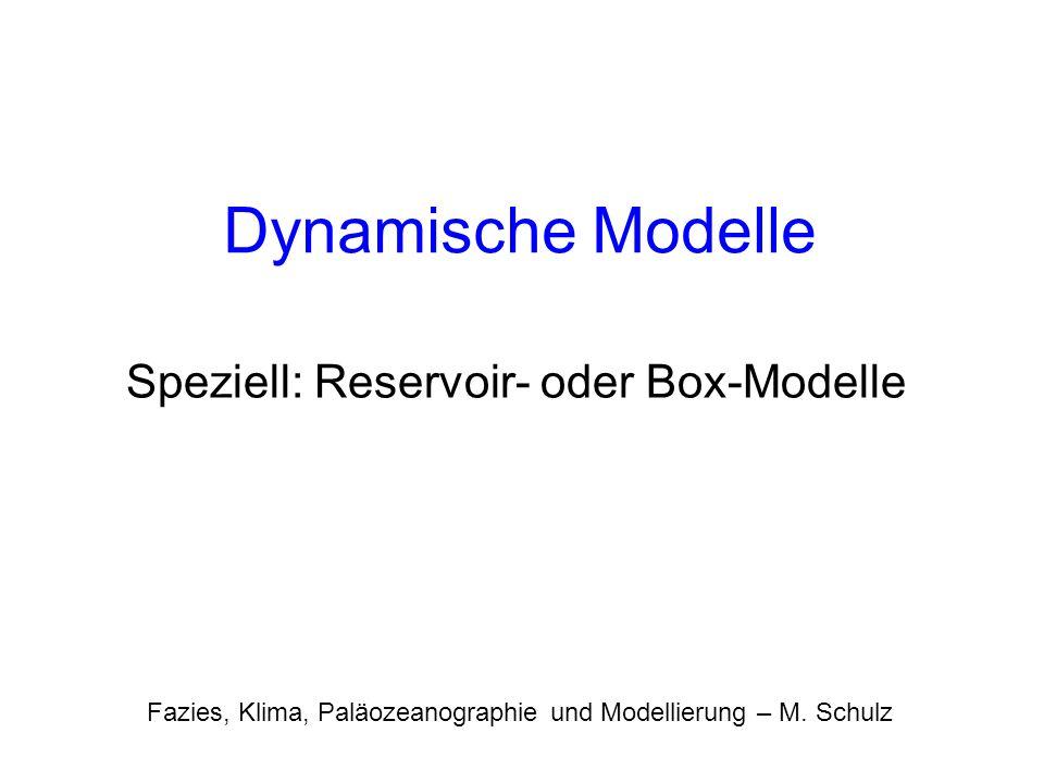 Speziell: Reservoir- oder Box-Modelle