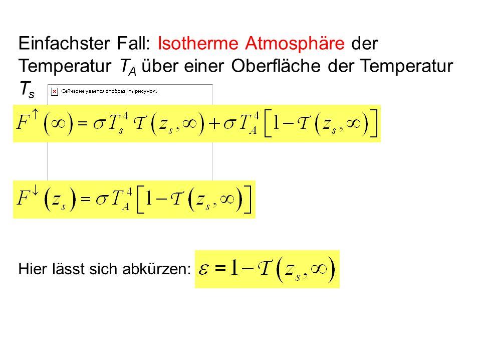 Einfachster Fall: Isotherme Atmosphäre der Temperatur TA über einer Oberfläche der Temperatur Ts