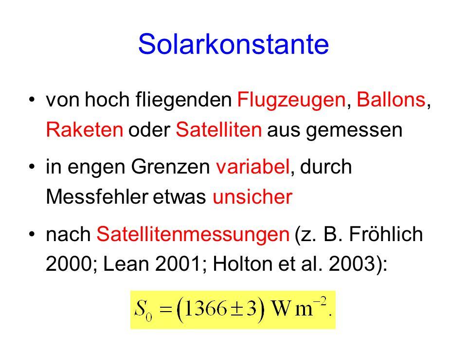Solarkonstante von hoch fliegenden Flugzeugen, Ballons, Raketen oder Satelliten aus gemessen.