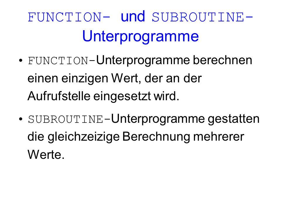 FUNCTION- und SUBROUTINE-Unterprogramme