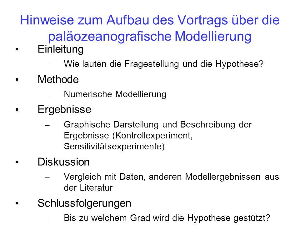Hinweise zum Aufbau des Vortrags über die paläozeanografische Modellierung