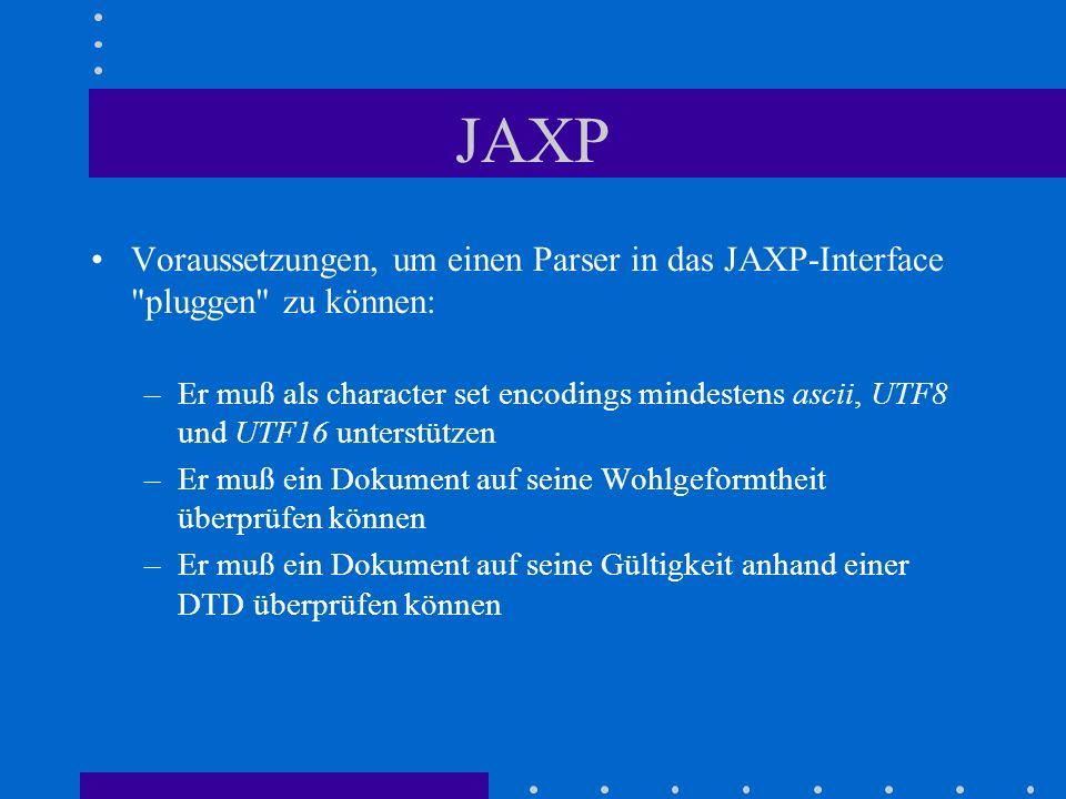 JAXP Voraussetzungen, um einen Parser in das JAXP-Interface pluggen zu können: