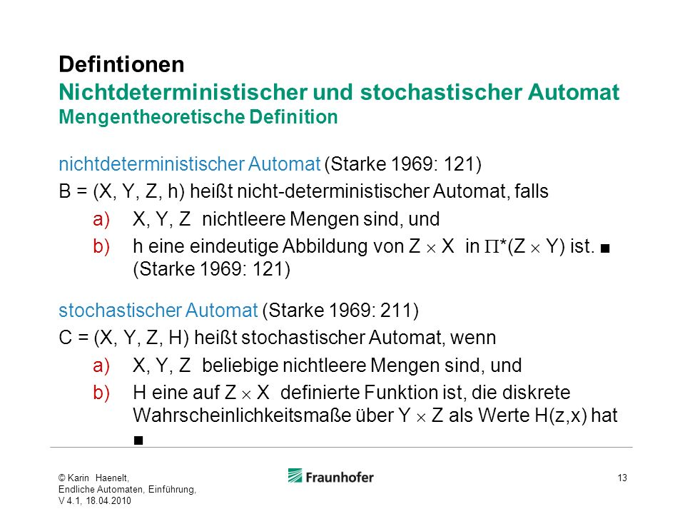 Defintionen Nichtdeterministischer und stochastischer Automat Mengentheoretische Definition