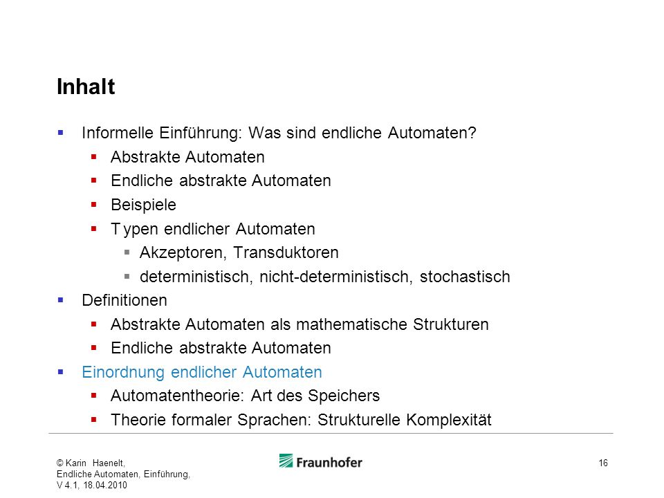 Inhalt Informelle Einführung: Was sind endliche Automaten
