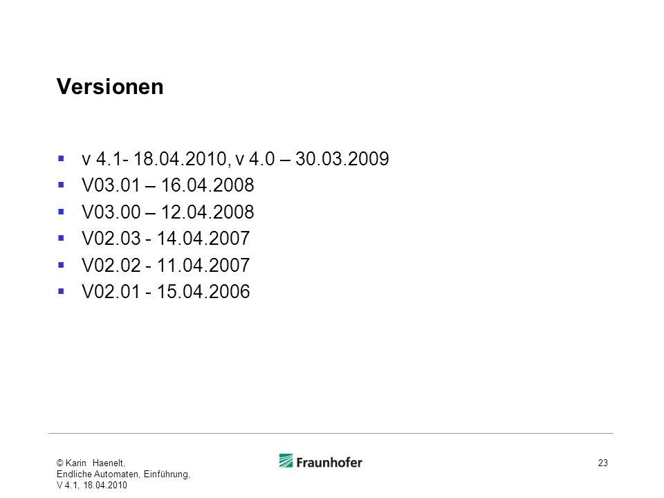 Versionenv 4.1- 18.04.2010, v 4.0 – 30.03.2009. V03.01 – 16.04.2008. V03.00 – 12.04.2008. V02.03 - 14.04.2007.