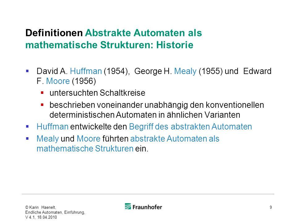 Definitionen Abstrakte Automaten als mathematische Strukturen: Historie