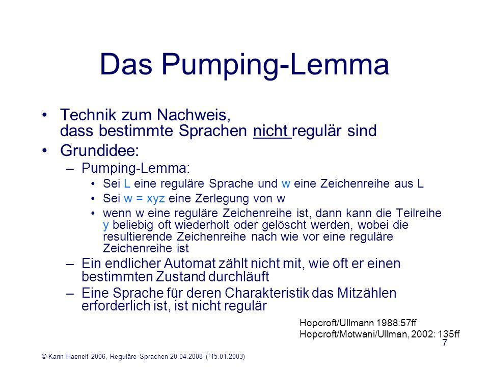 Das Pumping-LemmaTechnik zum Nachweis, dass bestimmte Sprachen nicht regulär sind. Grundidee: Pumping-Lemma: