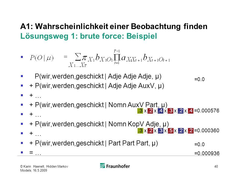 A1: Wahrscheinlichkeit einer Beobachtung finden Lösungsweg 1: brute force: Beispiel