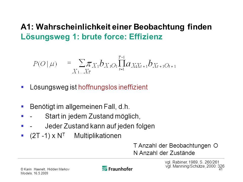 A1: Wahrscheinlichkeit einer Beobachtung finden Lösungsweg 1: brute force: Effizienz