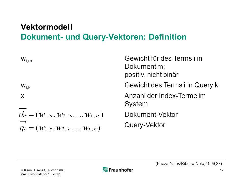 Vektormodell Dokument- und Query-Vektoren: Definition