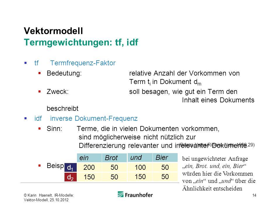 Vektormodell Termgewichtungen: tf, idf
