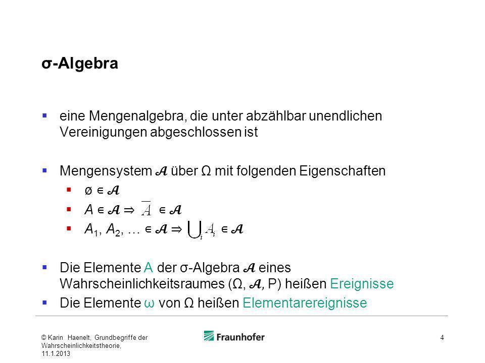 σ-Algebra eine Mengenalgebra, die unter abzählbar unendlichen Vereinigungen abgeschlossen ist. Mengensystem 𝓐 über Ω mit folgenden Eigenschaften.