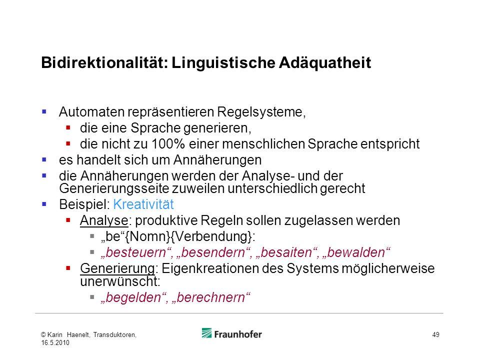 Bidirektionalität: Linguistische Adäquatheit