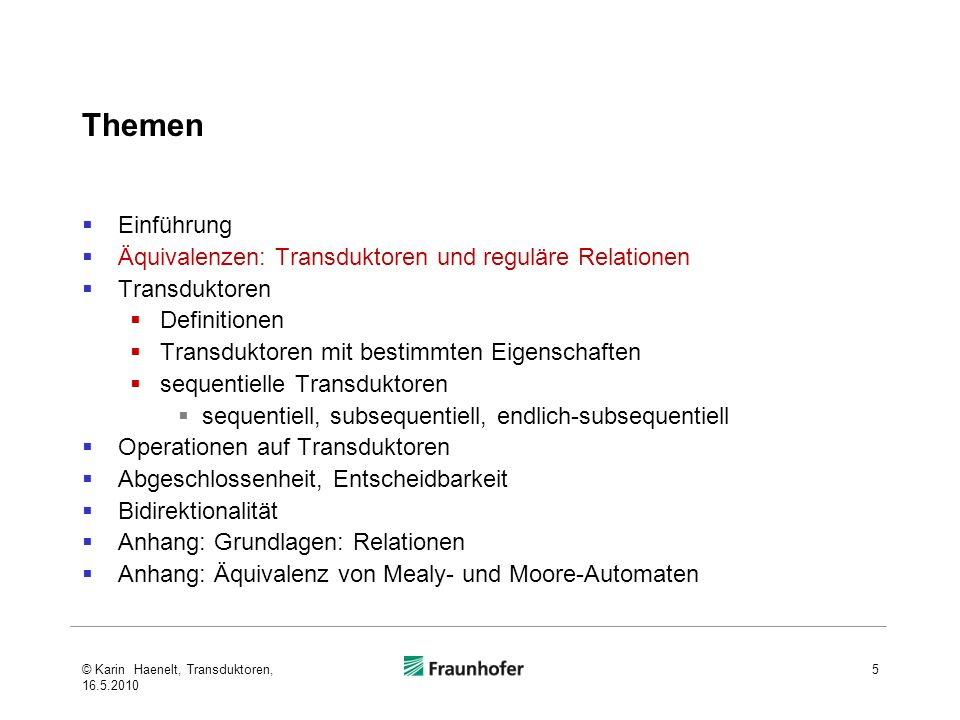 Themen Einführung Äquivalenzen: Transduktoren und reguläre Relationen