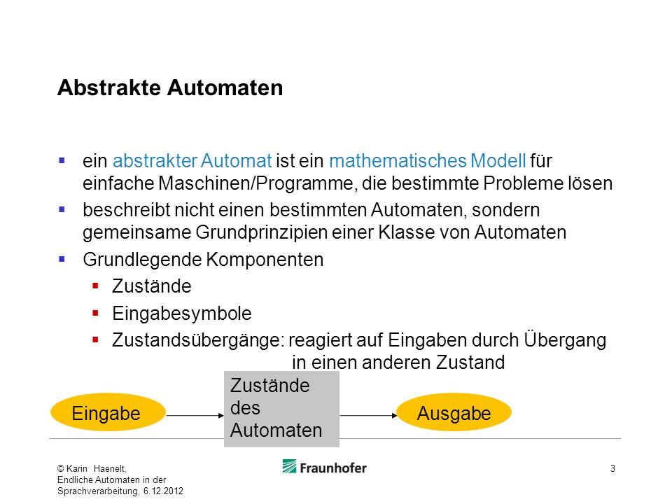 Abstrakte Automaten ein abstrakter Automat ist ein mathematisches Modell für einfache Maschinen/Programme, die bestimmte Probleme lösen.