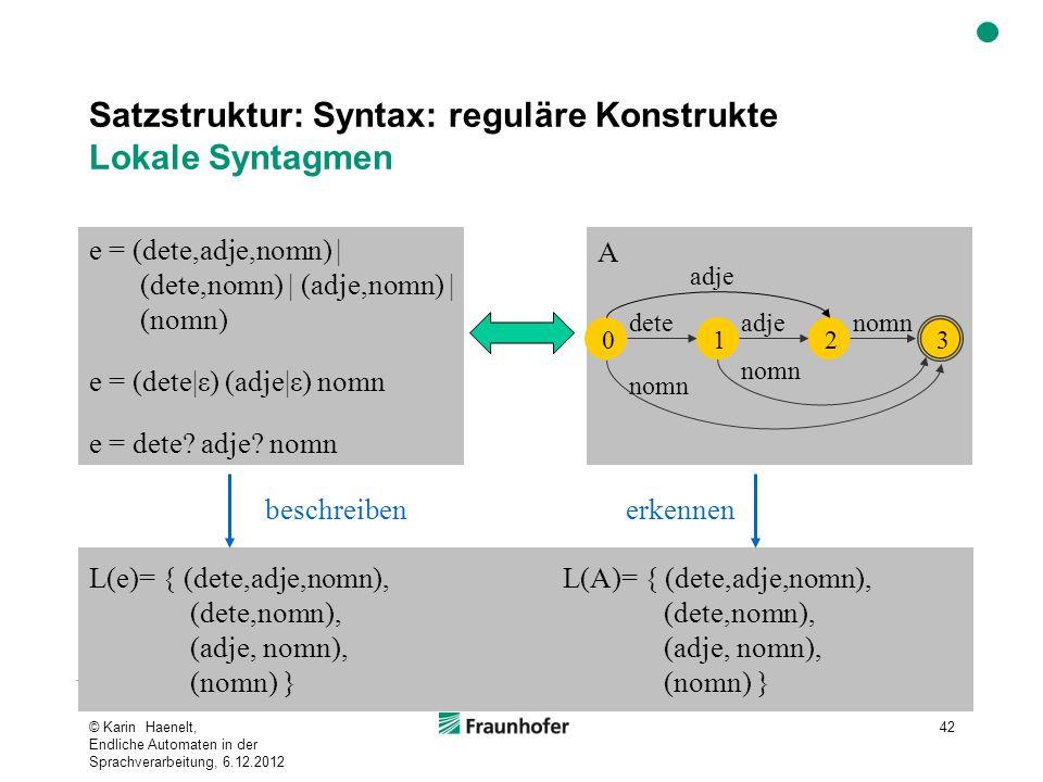 Satzstruktur: Syntax: reguläre Konstrukte Lokale Syntagmen
