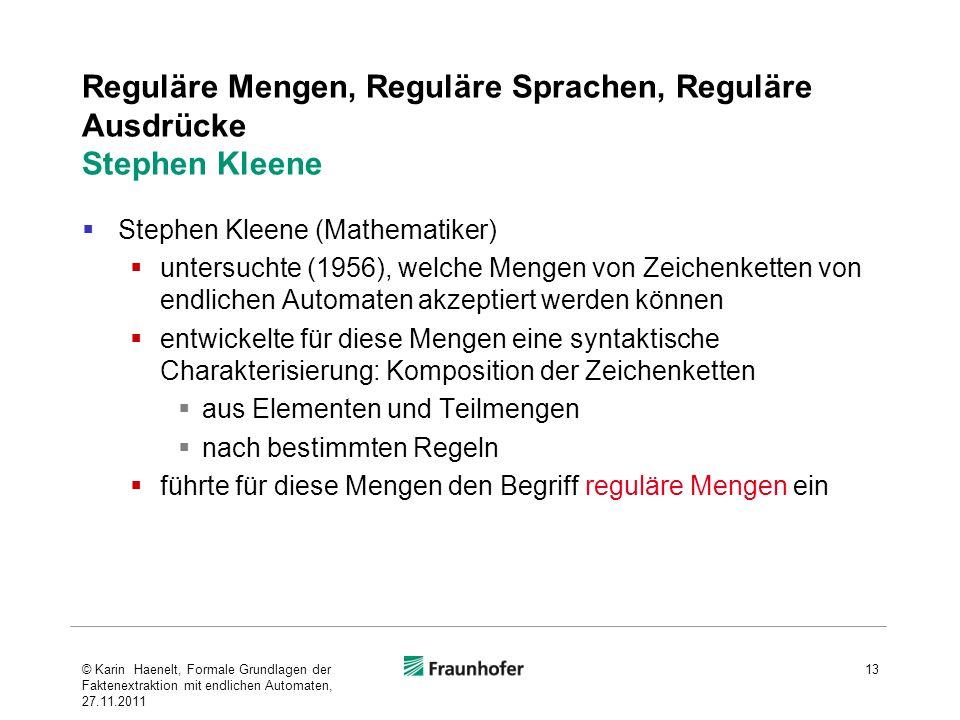 Reguläre Mengen, Reguläre Sprachen, Reguläre Ausdrücke Stephen Kleene