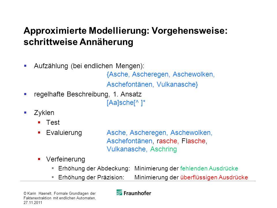 Approximierte Modellierung: Vorgehensweise: schrittweise Annäherung