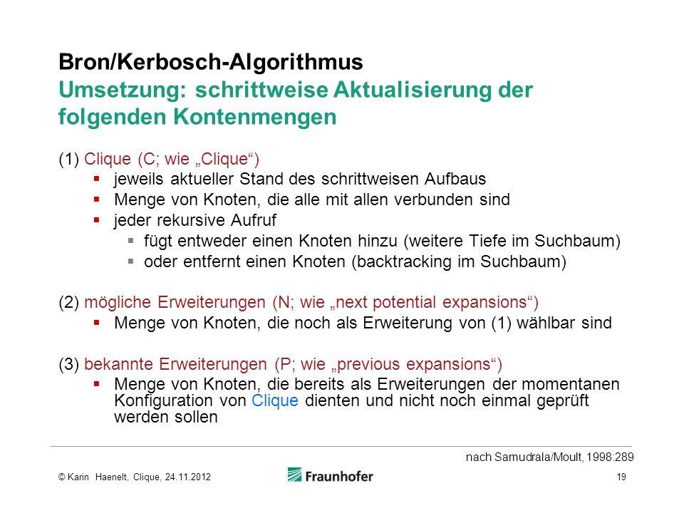 Bron/Kerbosch-Algorithmus Umsetzung: schrittweise Aktualisierung der folgenden Kontenmengen