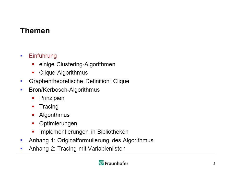 Themen Einführung einige Clustering-Algorithmen Clique-Algorithmus