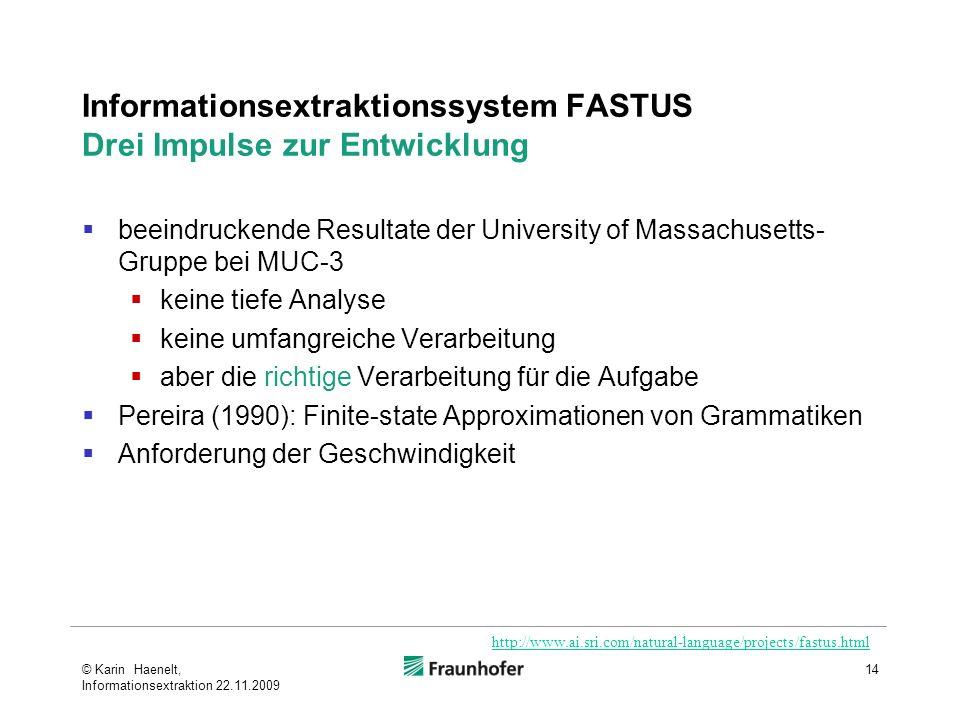 Informationsextraktionssystem FASTUS Drei Impulse zur Entwicklung
