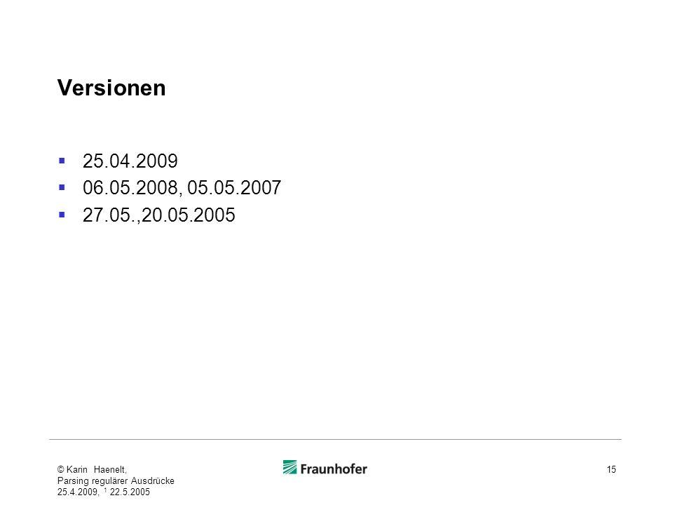 Versionen 25.04.2009. 06.05.2008, 05.05.2007. 27.05.,20.05.2005.