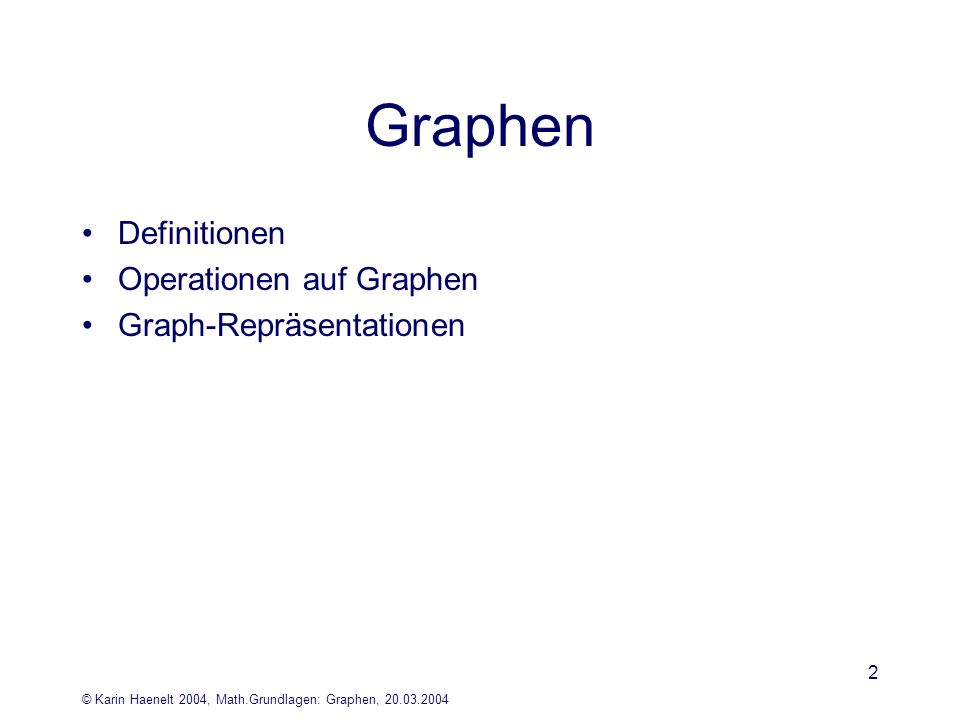 Graphen Definitionen Operationen auf Graphen Graph-Repräsentationen